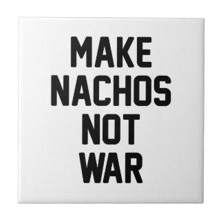 Azulejo Haga la guerra de los Nachos no