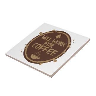 Azulejo Trabajará para el café