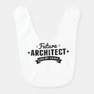 Babero El arquitecto futuro tiene gusto de mi papá