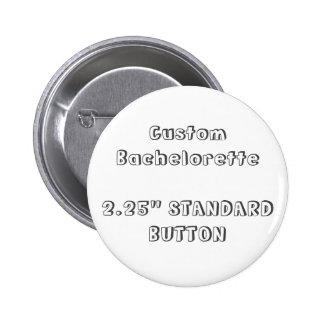 "Bachelorette de encargo 2,25"" botón en blanco F2"