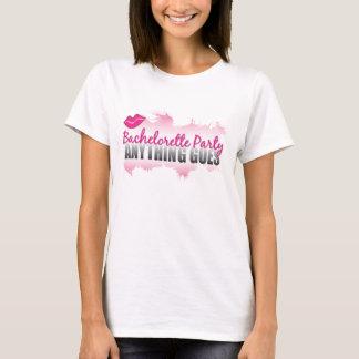 Bachelorette Fiesta-Cualquier cosa va Camiseta
