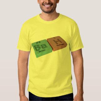 Bah como el bario de los vagos e hidrógeno de H Camiseta