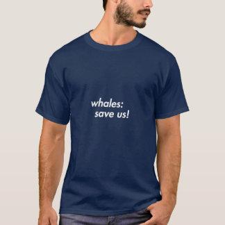 Ballenas: ¡Ahórrenos! camisa