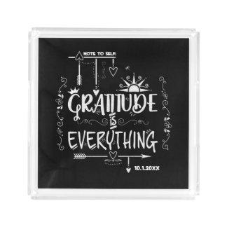 Bandeja Acrílica La nota a la gratitud del uno mismo es todo