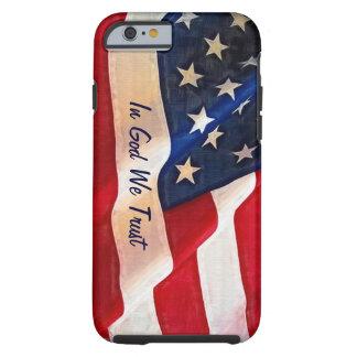 Bandera de los E.E.U.U. - en dios confiamos en Funda Para iPhone 6 Tough