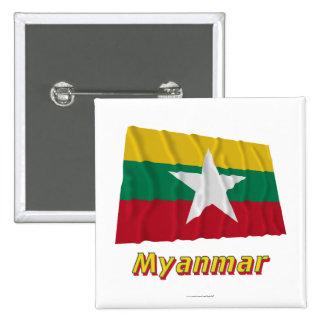 Bandera que agita de Myanmar con nombre Chapa Cuadrada 5 Cm