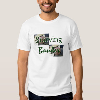 Banquero muerto de hambre en verde de musgo camiseta