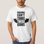 Barack Obama no puede tomar estos armas Camisetas