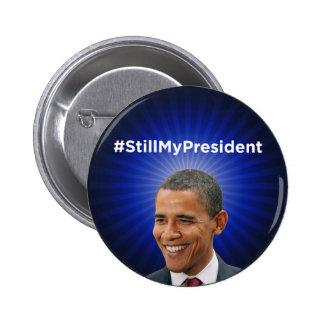 Barack Obama: Todavía mi presidente Button Chapa Redonda De 5 Cm
