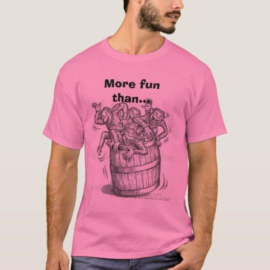 Barrel los monos llenos del o, más diversión que… camiseta