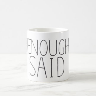 Bastantes dijeron taza de café