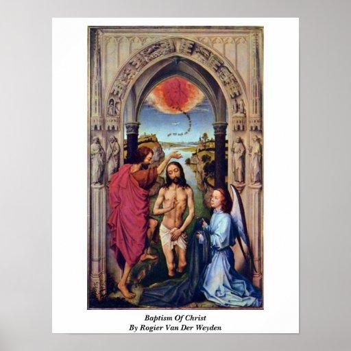 Bautismo de Cristo de Rogier van der Weyden Posters