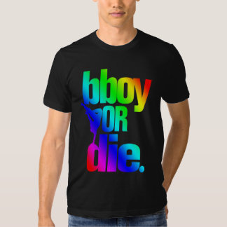 bboy o muere - el arco iris camisas