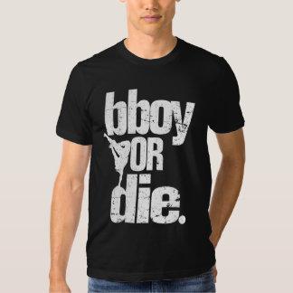 bboy o muere el blanco apenado camisetas