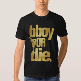 bboy o muere el falso oro camisas