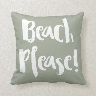 """Beach Please!"" Cojín Decorativo"