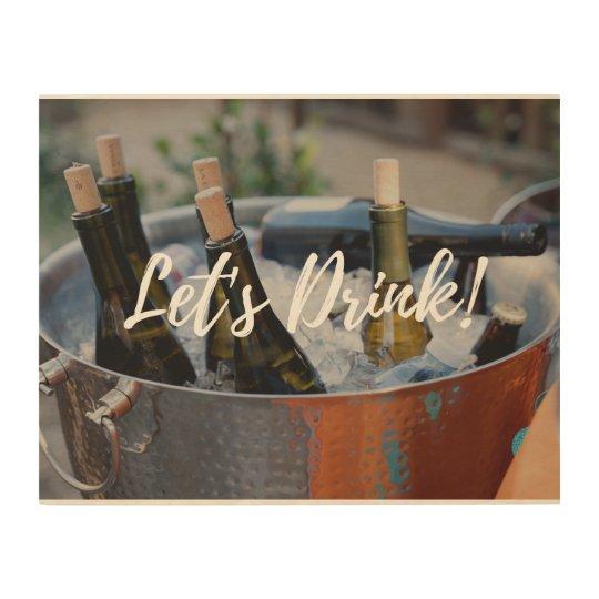 ¡Bebamos! Impresión En Madera