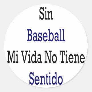 Béisbol MI Vida del pecado ningún Tiene Sentido Pegatina Redonda