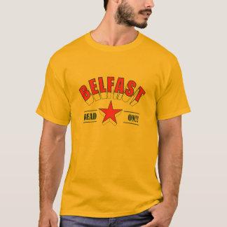 ¡Belfast - muerta encendido!! Camiseta