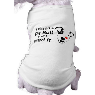"""Besé un pitbull y tuve gusto de él"" camiseta del Camiseta Sin Mangas Para Perro"