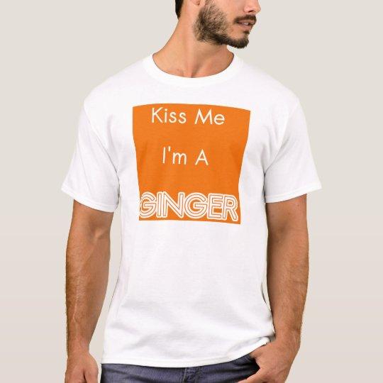 Béseme que soy un jengibre camiseta