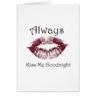 Béseme siempre buenas noches los labios tarjeta de felicitación