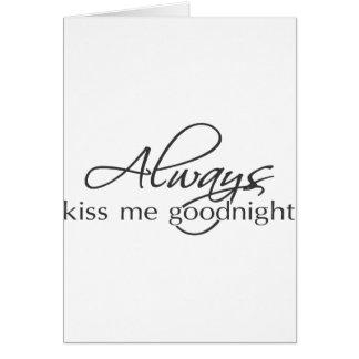 Béseme siempre buenas noches tarjeta de felicitación
