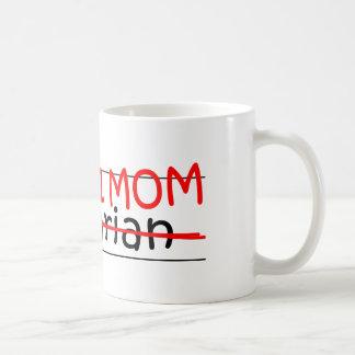 Bibliotecario de la mamá del trabajo taza de café