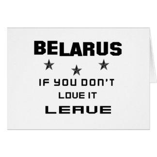 Bielorrusia si usted no lo ama, se va tarjeta de felicitación