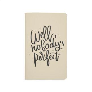"""""""Bien, nadie"""" diario perfecto del bolsillo"""