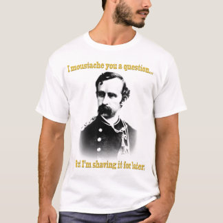 Bigote I usted una pregunta… Camiseta