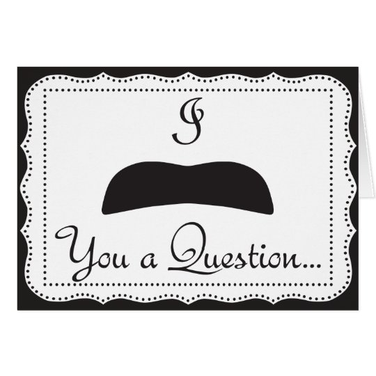 Bigote usted una pregunta tarjeta pequeña