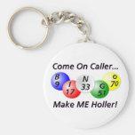 ¡Bingo! ¡Venido en visitante, haga que Holler! Llavero