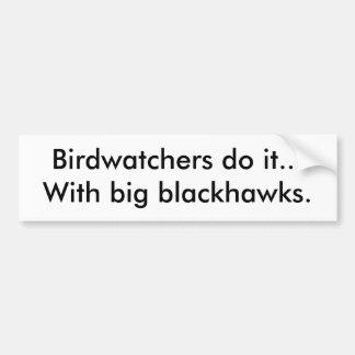 Birdwatchers lo hace… con blackhawks. grande pegatina para coche