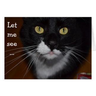 Birthday Card with Cat: Let me see… Tarjeta De Felicitación