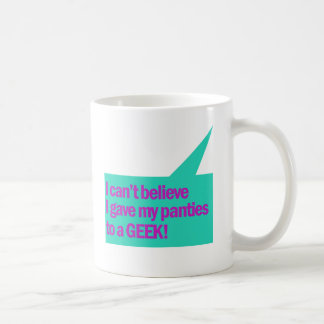 Biselo creo que di mis bragas a un friki taza clásica
