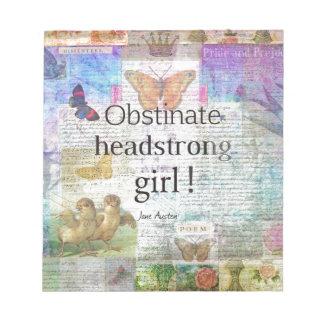 Bloc De Notas ¡Chica obstinado, testarudo! Cita de Jane Austen