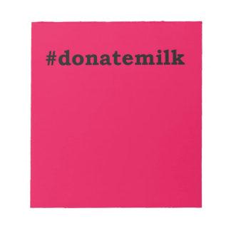 Bloc De Notas #donatemilk