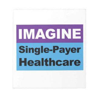 Bloc De Notas Imagínese la sola atención sanitaria del pagador