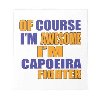 Bloc De Notas Por supuesto soy combatiente de Capoeira