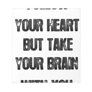 Bloc De Notas siga su corazón pero tome su cerebro, cita de la