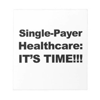 Bloc De Notas ¡Sola atención sanitaria del pagador - es tiempo!