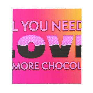 Bloc De Notas Todo lo que usted necesita es amor o más chocolate