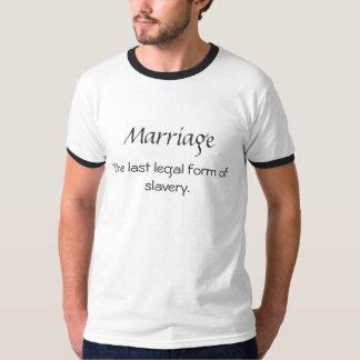Boda, la forma jurídica pasada de la esclavitud camiseta