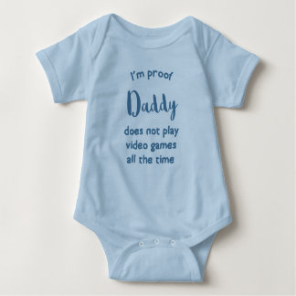 Body Para Bebé El papá no juega a juegos todo el tiempo