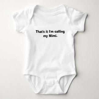 Body Para Bebé Eso es él que estoy llamando mi Mimi.