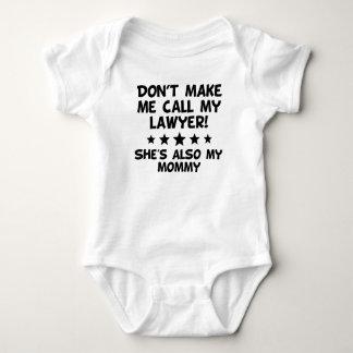 Body Para Bebé No haga que llama a mi abogado también mi mamá