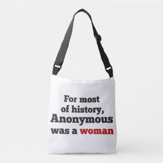 Bolso Cruzado For most of history, Anonymous was a woman
