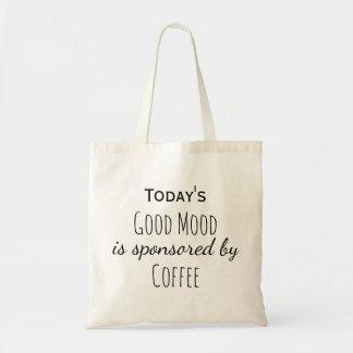 Bolso De Tela Draagtas Schoudertas vandaag goede humeur koffie