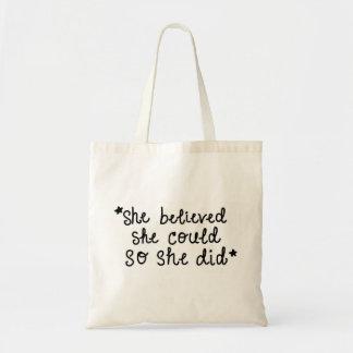 Bolso De Tela Ella creyó que ella podría así que ella hizo el